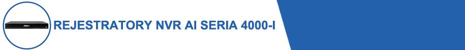 Dahua - rejestratory NVR AI seria 4000-I.