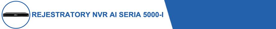 Dahua - rejestratory NVR AI seria 5000-I.